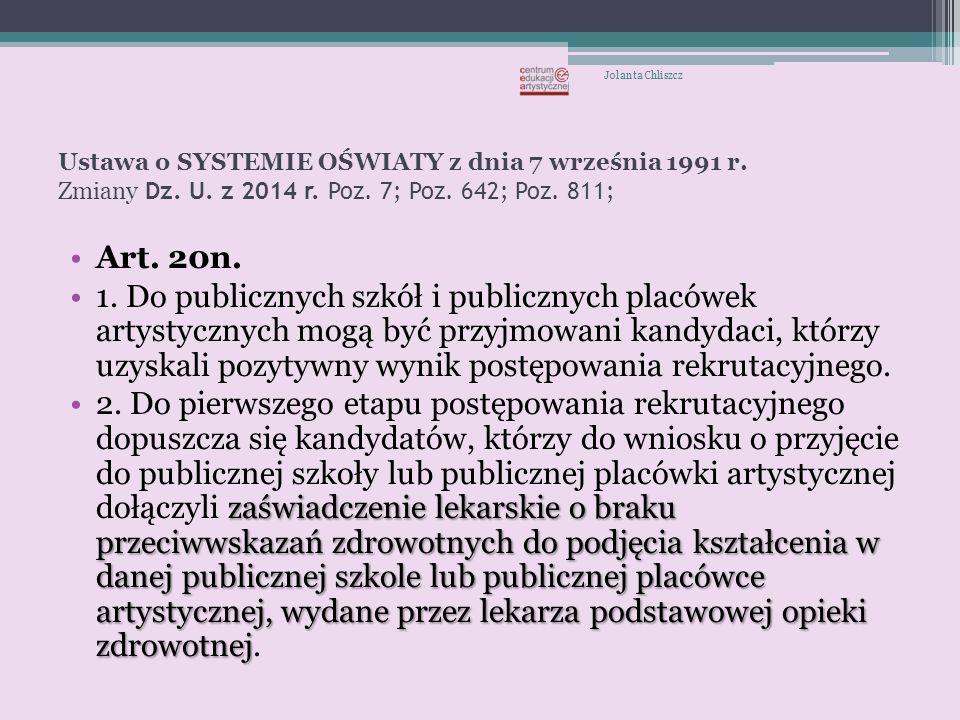 Jolanta Chliszcz Ustawa o SYSTEMIE OŚWIATY z dnia 7 września 1991 r. Zmiany Dz. U. z 2014 r. Poz. 7; Poz. 642; Poz. 811;