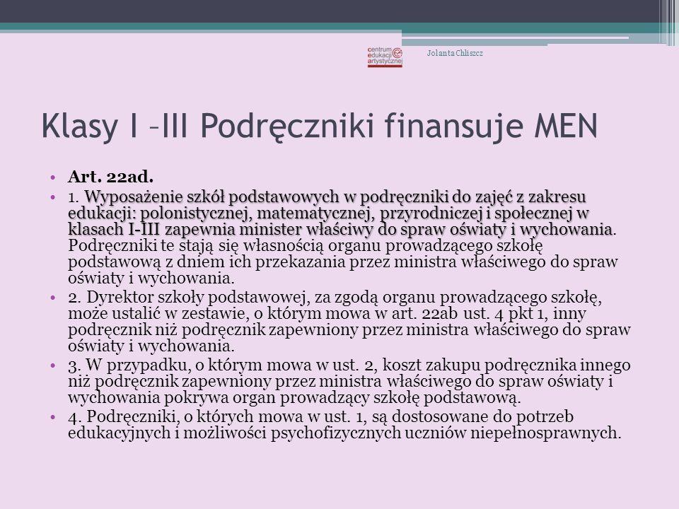 Klasy I –III Podręczniki finansuje MEN