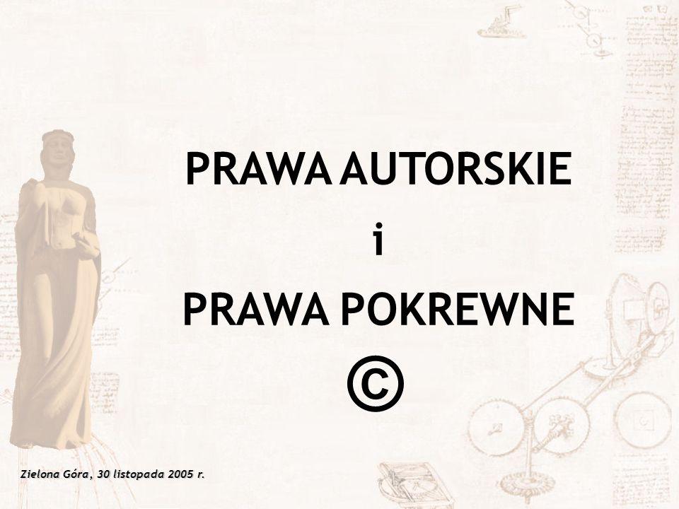 PRAWA AUTORSKIE i PRAWA POKREWNE ©