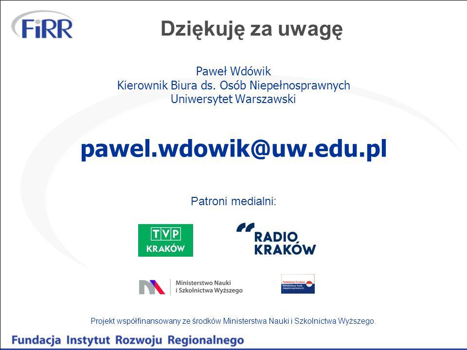 Dziękuję za uwagę Paweł Wdówik Kierownik Biura ds. Osób Niepełnosprawnych Uniwersytet Warszawski pawel.wdowik@uw.edu.pl.