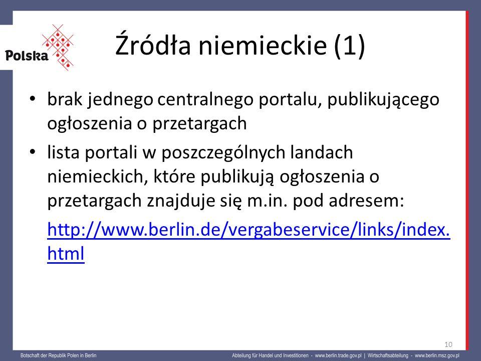 Źródła niemieckie (1) brak jednego centralnego portalu, publikującego ogłoszenia o przetargach.