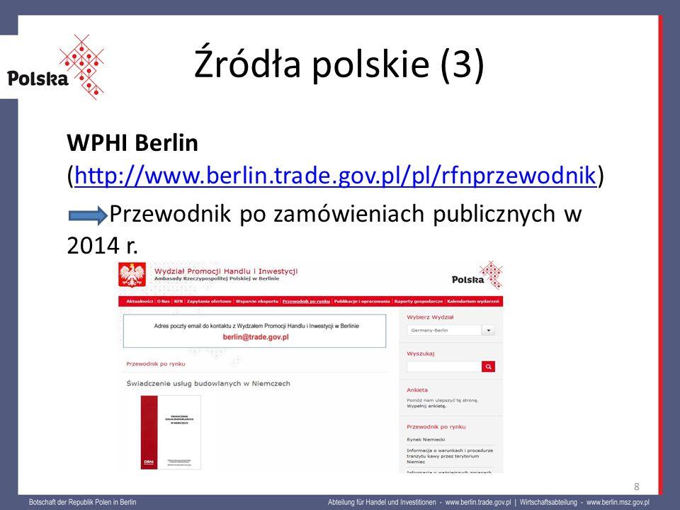 Źródła polskie (3) WPHI Berlin (http://www.berlin.trade.gov.pl/pl/rfnprzewodnik) Przewodnik po zamówieniach publicznych w 2014 r.