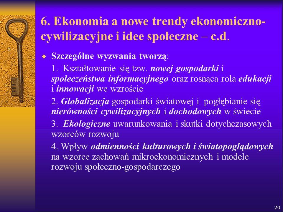 6. Ekonomia a nowe trendy ekonomiczno-cywilizacyjne i idee społeczne – c.d.