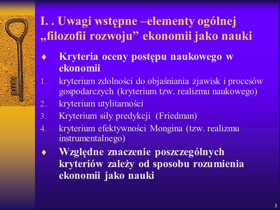 """I. . Uwagi wstępne –elementy ogólnej """"filozofii rozwoju ekonomii jako nauki"""