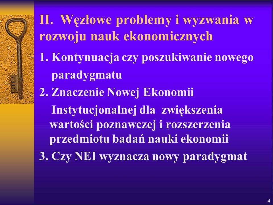 II. Węzłowe problemy i wyzwania w rozwoju nauk ekonomicznych