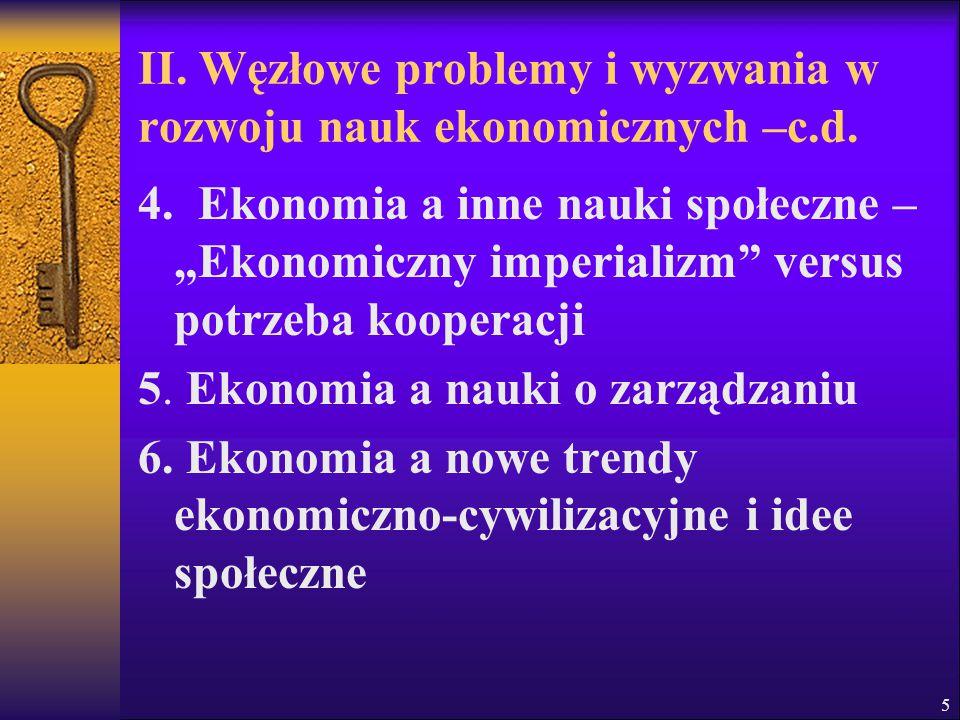 II. Węzłowe problemy i wyzwania w rozwoju nauk ekonomicznych –c.d.
