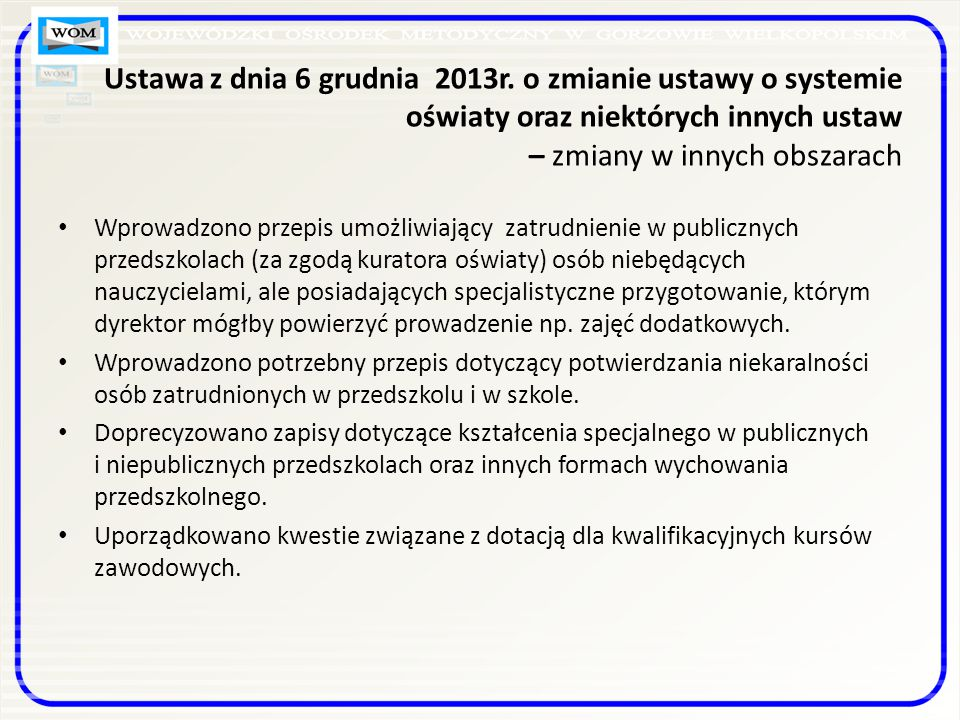 Ustawa z dnia 6 grudnia 2013r. o zmianie ustawy o systemie oświaty oraz niektórych innych ustaw – zmiany w innych obszarach