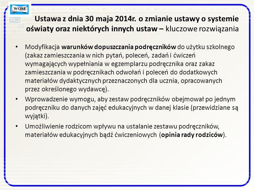 Ustawa z dnia 30 maja 2014r. o zmianie ustawy o systemie oświaty oraz niektórych innych ustaw – kluczowe rozwiązania