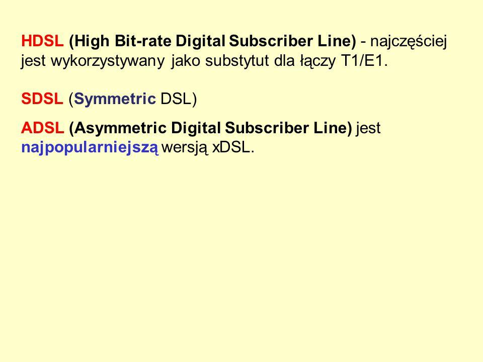 HDSL (High Bit-rate Digital Subscriber Line) - najczęściej jest wykorzystywany jako substytut dla łączy T1/E1.