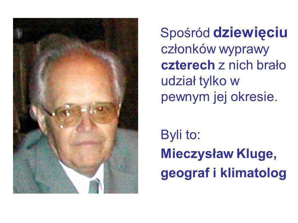 Byli to: Mieczysław Kluge, geograf i klimatolog