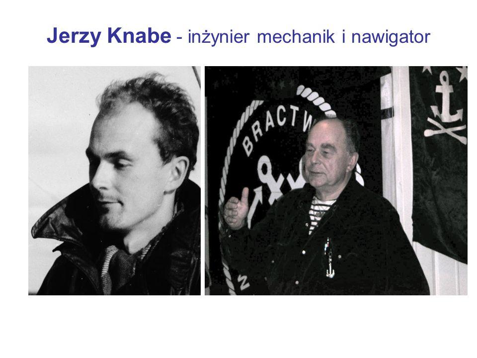 Jerzy Knabe - inżynier mechanik i nawigator