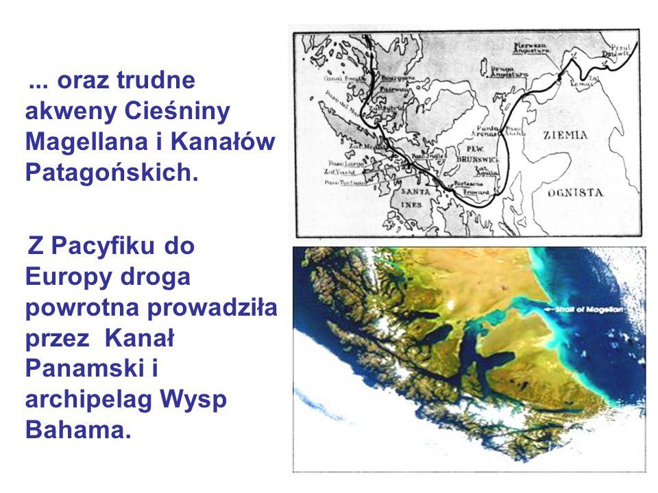 ... oraz trudne akweny Cieśniny Magellana i Kanałów Patagońskich.