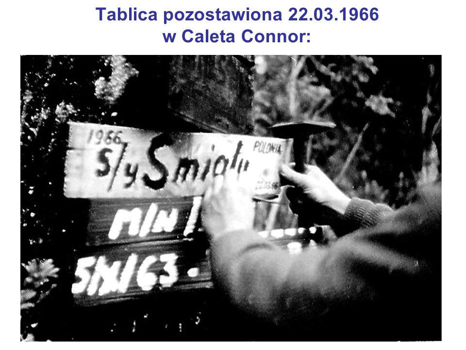 Tablica pozostawiona 22.03.1966 w Caleta Connor: