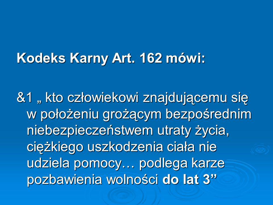 Kodeks Karny Art. 162 mówi: