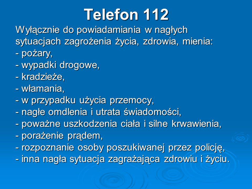 Telefon 112 Wyłącznie do powiadamiania w nagłych