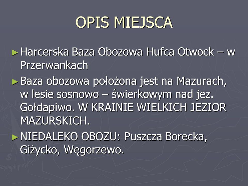 OPIS MIEJSCA Harcerska Baza Obozowa Hufca Otwock – w Przerwankach