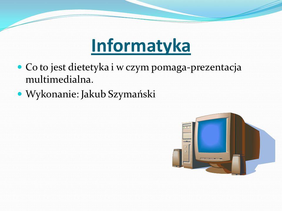 Informatyka Co to jest dietetyka i w czym pomaga-prezentacja multimedialna.