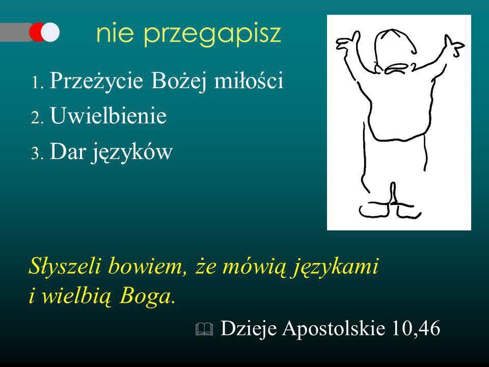 nie przegapisz Przeżycie Bożej miłości Uwielbienie Dar języków