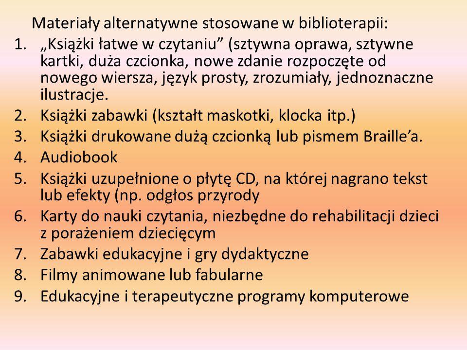 Materiały alternatywne stosowane w biblioterapii: