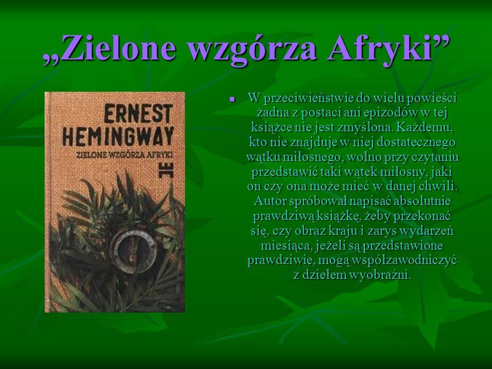 """""""Zielone wzgórza Afryki"""