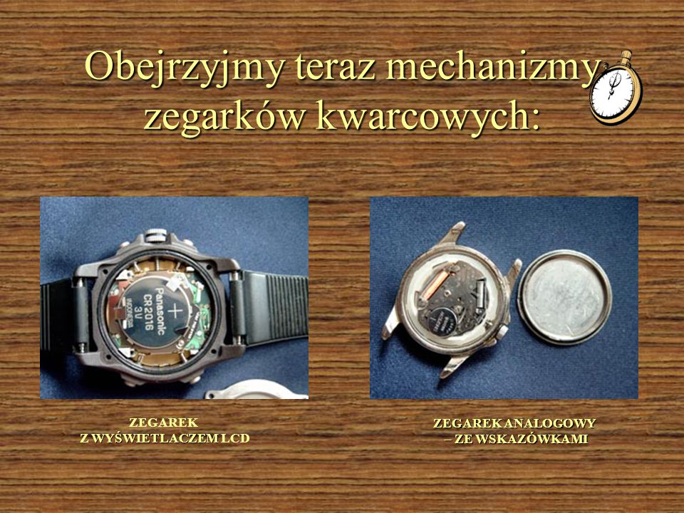 Obejrzyjmy teraz mechanizmy zegarków kwarcowych: