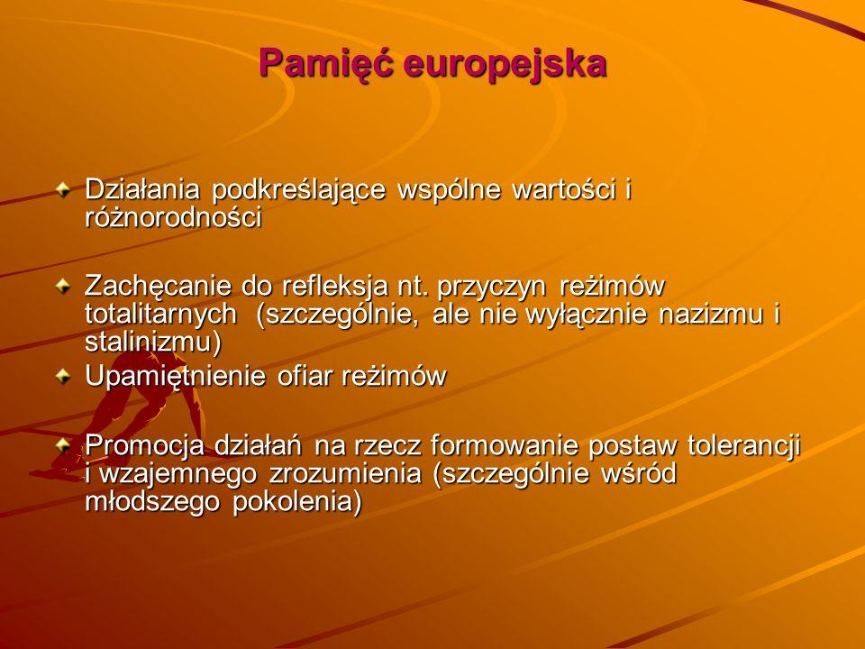 Pamięć europejska Działania podkreślające wspólne wartości i różnorodności.
