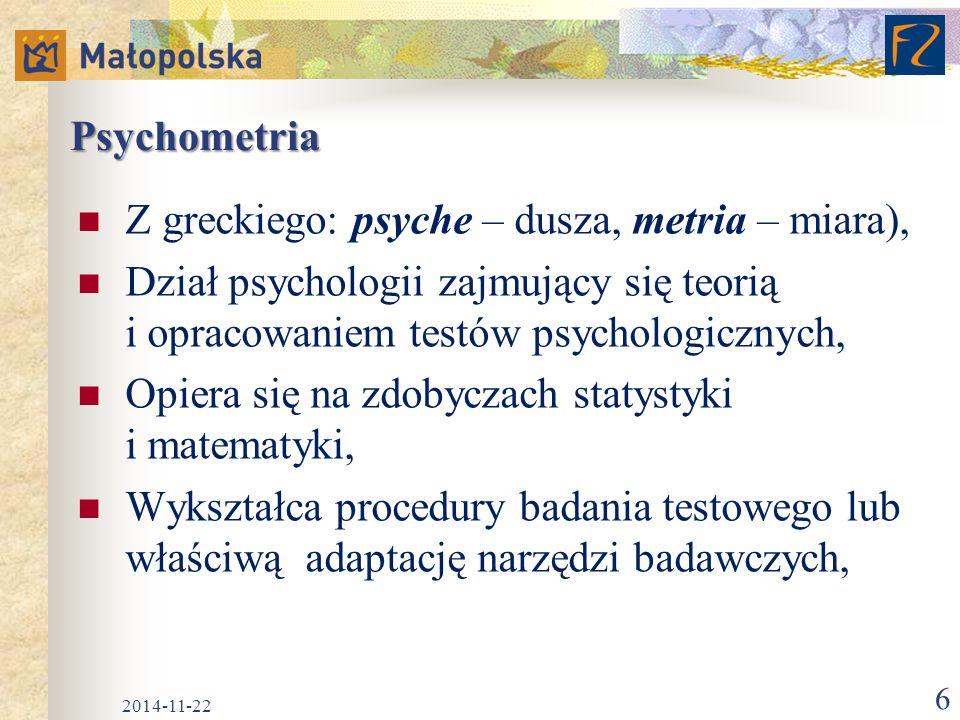 Z greckiego: psyche – dusza, metria – miara),