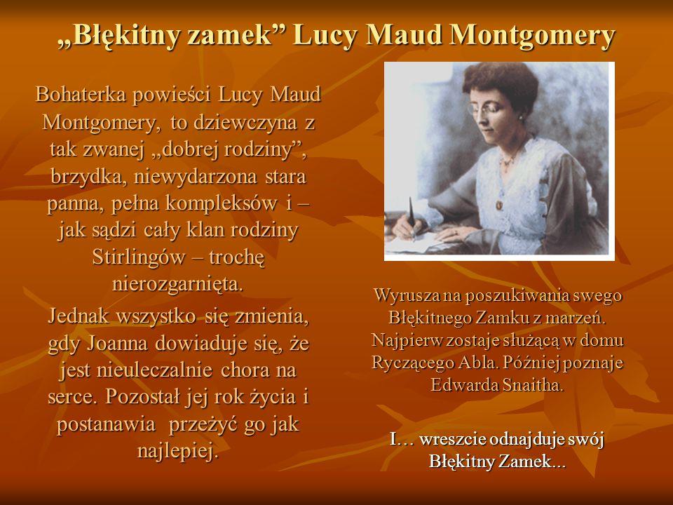"""""""Błękitny zamek Lucy Maud Montgomery"""