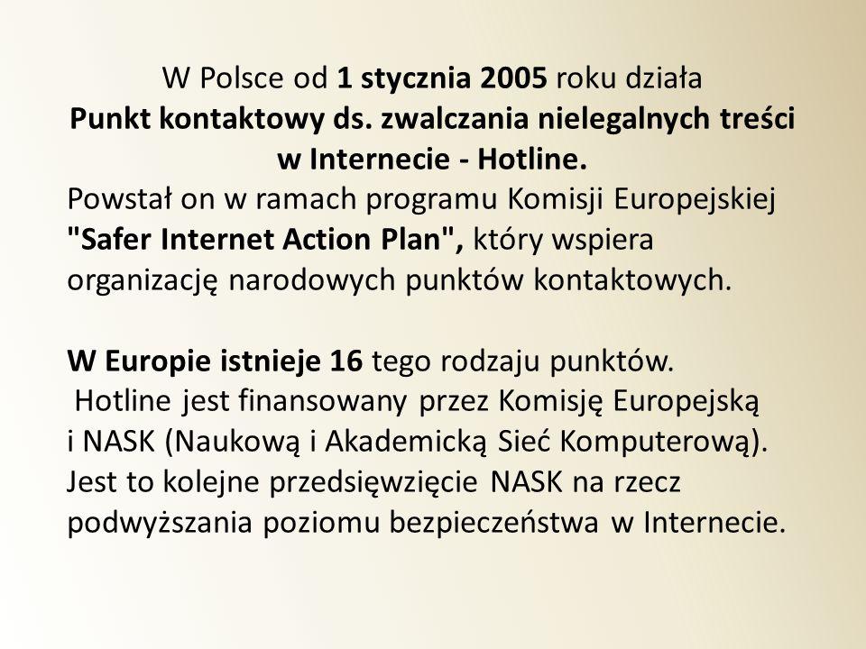 W Polsce od 1 stycznia 2005 roku działa