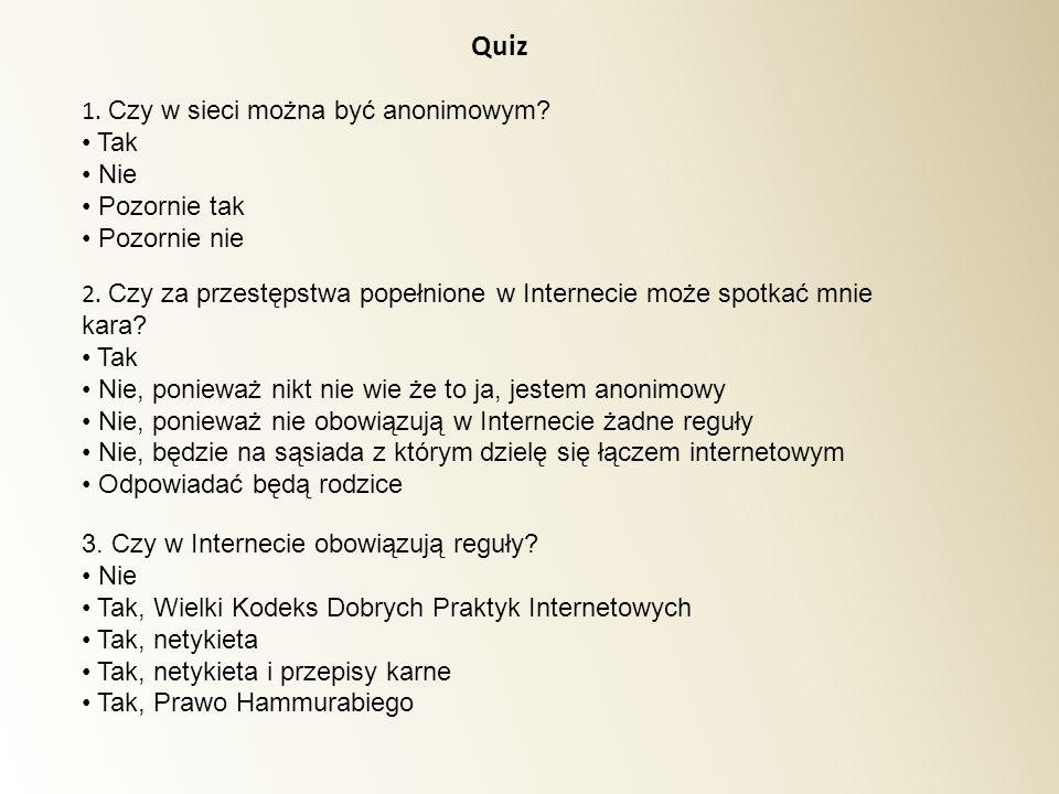 Quiz 1. Czy w sieci można być anonimowym Tak Nie Pozornie tak