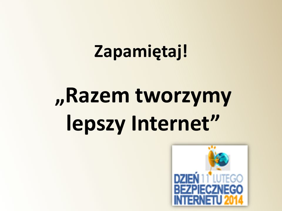 """""""Razem tworzymy lepszy Internet"""