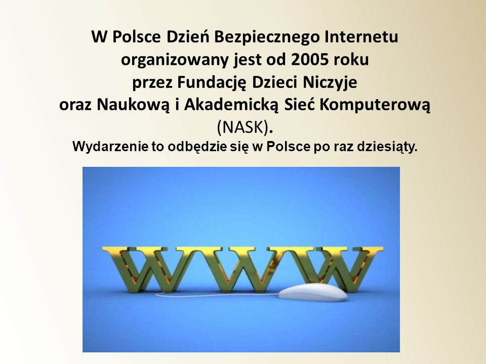 W Polsce Dzień Bezpiecznego Internetu organizowany jest od 2005 roku