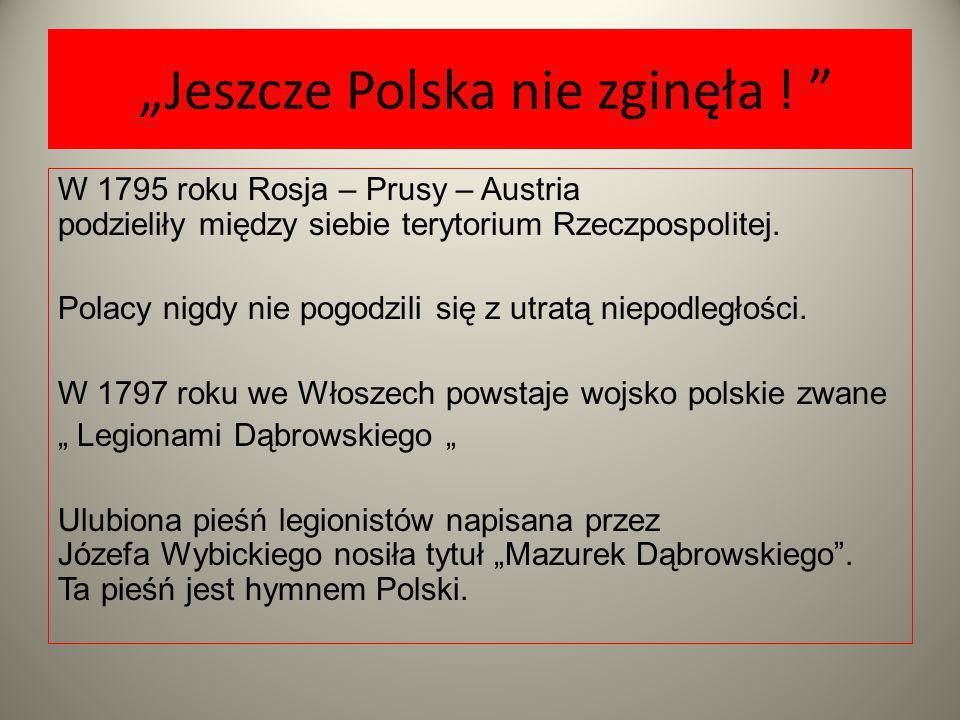 """""""Jeszcze Polska nie zginęła !"""