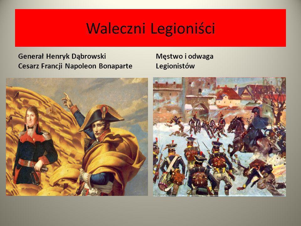 Waleczni Legioniści Generał Henryk Dąbrowski