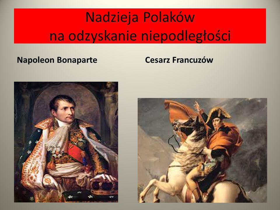 Nadzieja Polaków na odzyskanie niepodległości