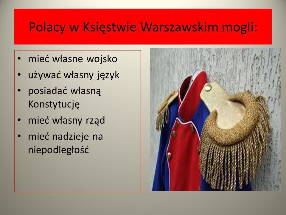 Polacy w Księstwie Warszawskim mogli: