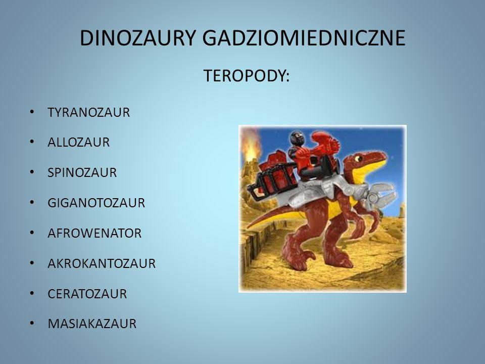 DINOZAURY GADZIOMIEDNICZNE