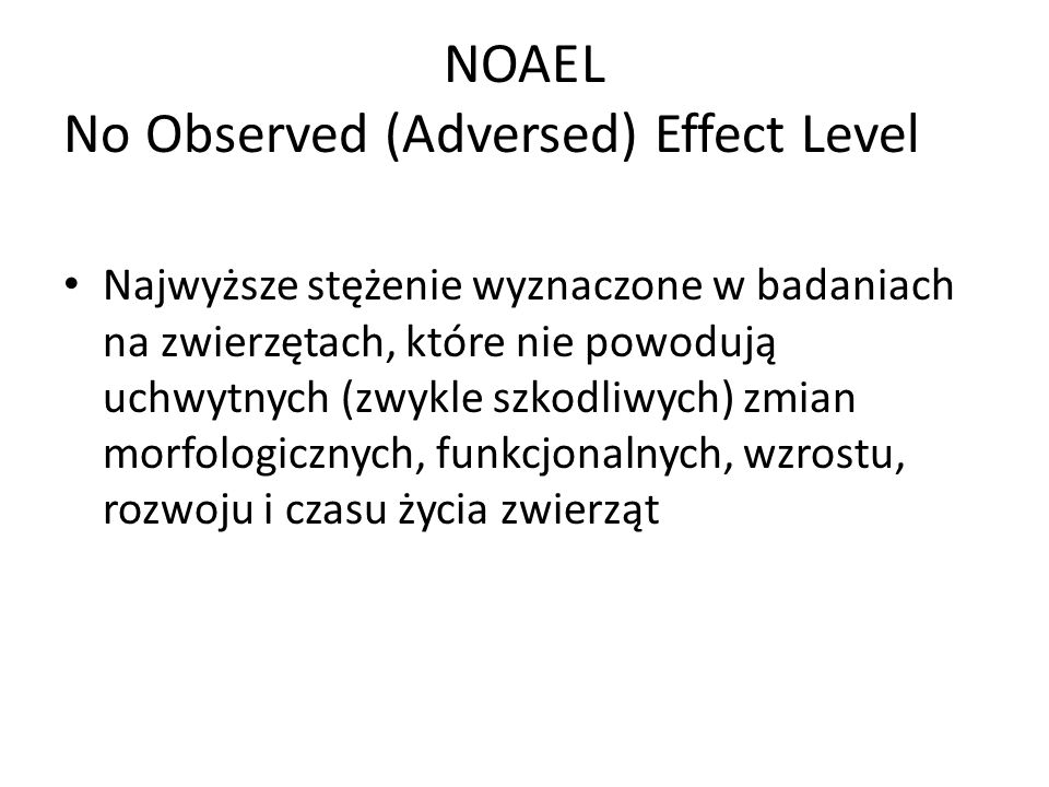 NOAEL No Observed (Adversed) Effect Level