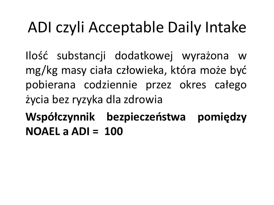 ADI czyli Acceptable Daily Intake
