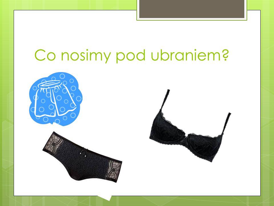 Co nosimy pod ubraniem