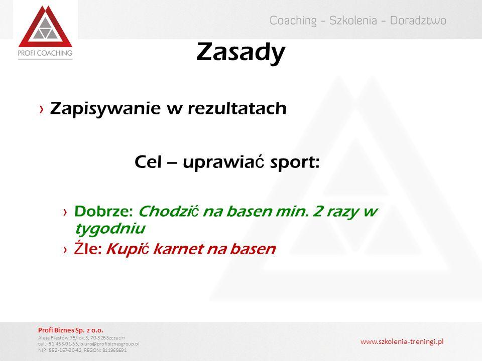 Zasady Zapisywanie w rezultatach Cel – uprawiać sport: