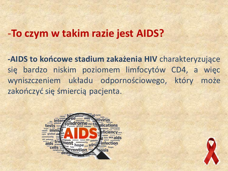 To czym w takim razie jest AIDS