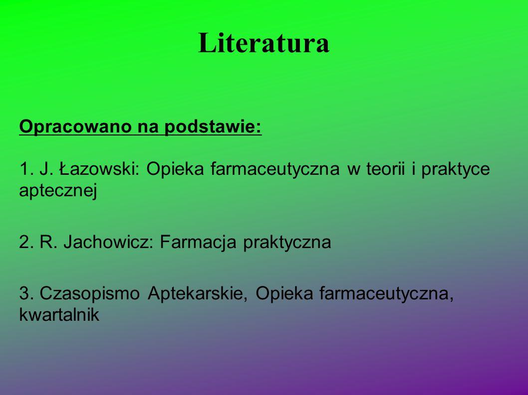 Literatura Opracowano na podstawie: