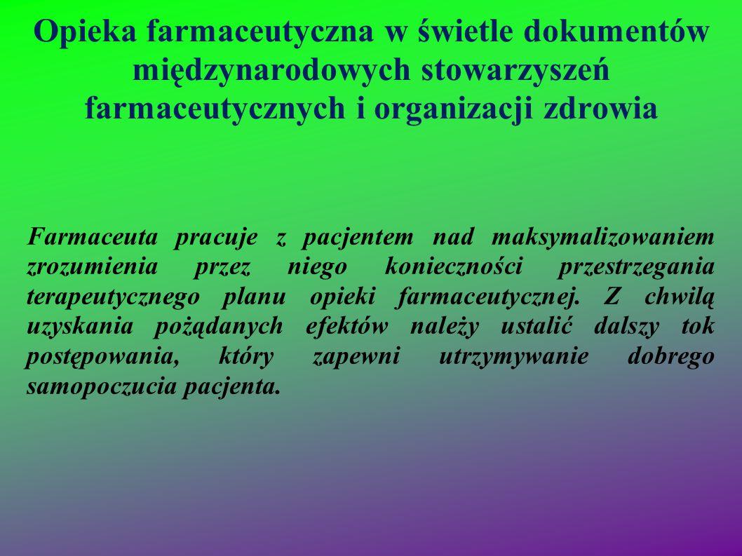 Opieka farmaceutyczna w świetle dokumentów międzynarodowych stowarzyszeń farmaceutycznych i organizacji zdrowia