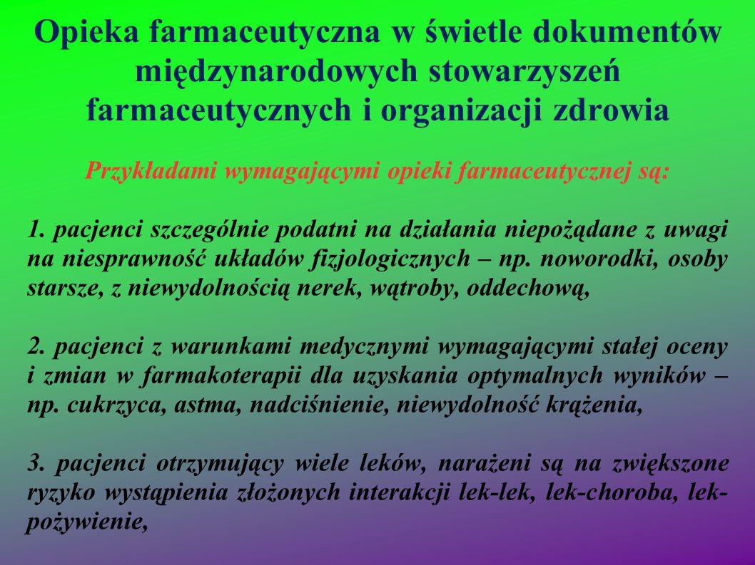 Przykładami wymagającymi opieki farmaceutycznej są: