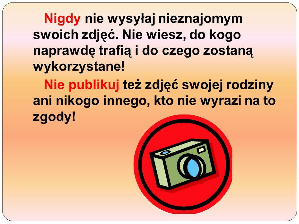 Nigdy nie wysyłaj nieznajomym swoich zdjęć