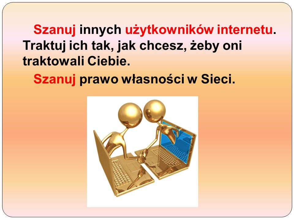Szanuj innych użytkowników internetu