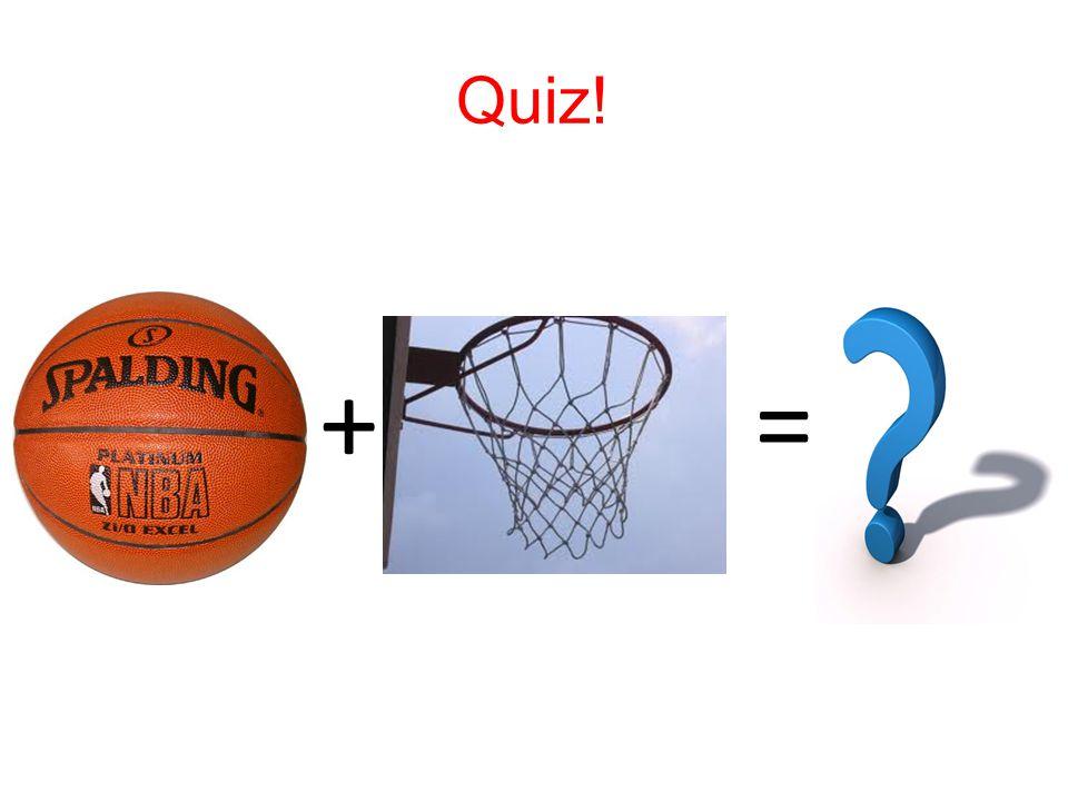 Quiz! + =