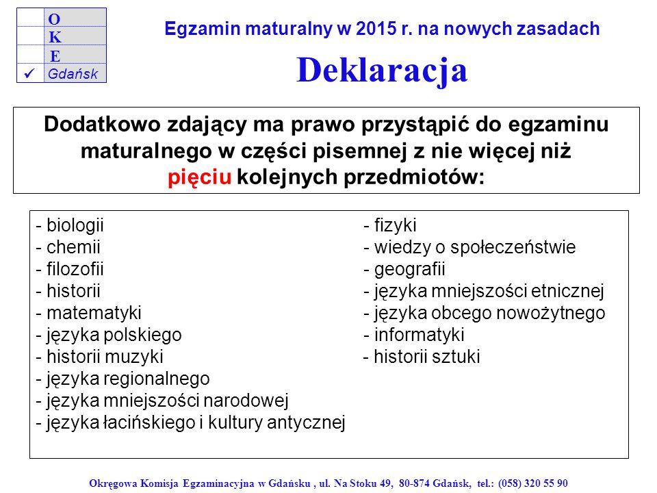 O K. E. Gdańsk.  Egzamin maturalny w 2015 r. na nowych zasadach. Deklaracja.