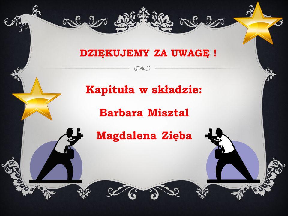 Kapituła w składzie: Barbara Misztal Magdalena Zięba